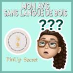 MON AVIS SANS LANGUE DE BOIS SUR PINUP SECRET